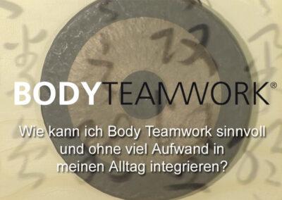 Frage 7: Wie kann ich Body Teamwork sinnvoll und ohne viel Aufwand in meinen Alltag integrieren?